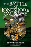 The Battle at Longshore Causeway, Terry Stevens, 1844017516