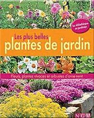 Les plus belles plantes du jardin : Fleurs, plantes vivaces et arbustes d'ornement par Joachim Mayer