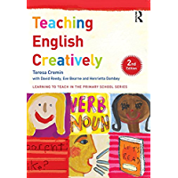 Teaching English Creatively (Learning to Teach in the Primary School Series) (English Edition)