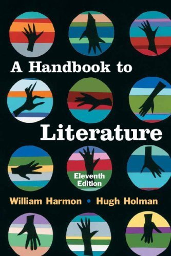 A Handbook to Literature [Handbook to Literature] by Harmon, William, Holman, Hugh [Prentice Hall,2008] [Paperback] 11th Edition