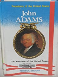 John Adams: 2nd President of the United States (Presidents of the United States)