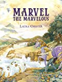 Marvel the Marvelous, Laura Chester, 1595438416