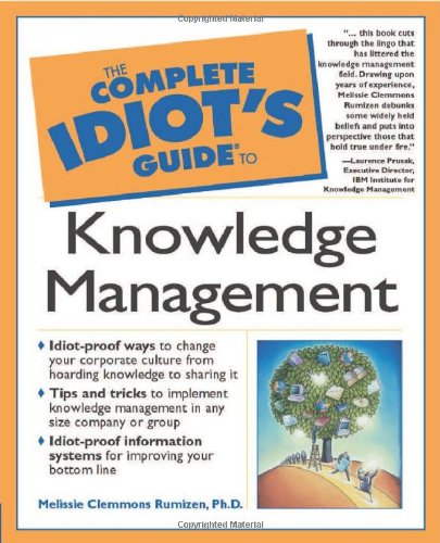 the complete idiot s guide to knowledge management melissie rh amazon com Idiot's Guide Logo Idiot's Guide Logo