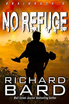 No Refuge (Brainrush Series Book 6) by [Bard, Richard]