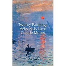 Twenty Paintings Why Kids Love Claude Monet
