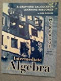 Graphing Calculator Manual T/A Intermediate Algebra, McKeague, Charles P., 0030262887