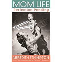 Mom Life: Perfection Pending
