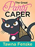The Great Panty Caper (Shultz Sisters Mysteries)