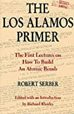 img - for The Los Alamos Primer: The First Lectures on How To Build an Atomic Bomb book / textbook / text book