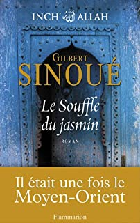Inch' Allah : [1] : Le souffle du jasmin, Sinoué, Gilbert