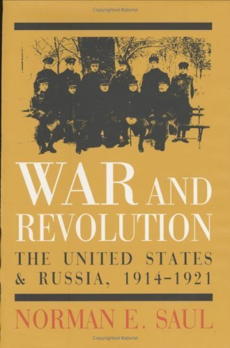 War and Revolution: The United States and Russia, 1914-1921 by Norman E. Saul (2001-05-20) ebook