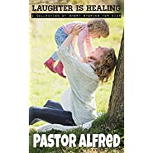 Laughter Is Healing: a collection of short stories for kids