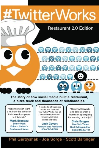 #TwitterWorks: Restaurant 2.0 Edition: How social media built a restaurant, a pizza truck and thousands of relationships pdf epub