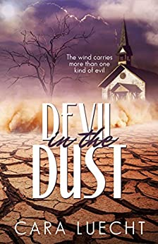 Devil in the Dust: The wind carries more than one kind of evil by [Luecht, Cara]