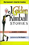 J. Golden Kimball Stories