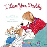 I Love You, Daddy, Dandi Daley Mackall, 0784718164