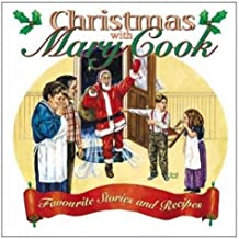 Christmas With Mary Cook: Favourite Stories and Recipes