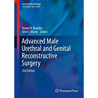 Advanced Male Urethral and Genital Reconstructive Surgery (Current Clinical Urology)