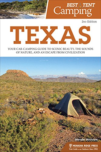 Best Tent Camping: Texas: Your Car-Camping Guide to Scenic Beauty, the Sounds of Nature, and an Escape from Civilization (Best Family Campgrounds In New England)