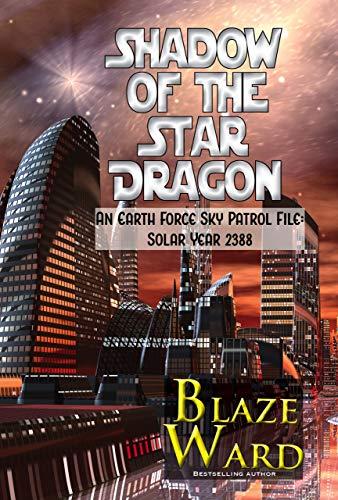 Shadow of the Star Dragon: An Earth Force Sky Patrol File- Solar Year 2388 ()
