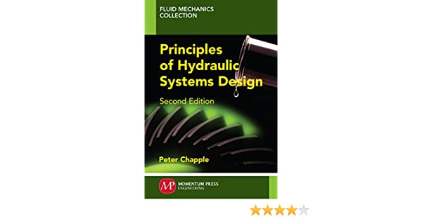 Principles of hydraulic systems design second edition peter principles of hydraulic systems design second edition peter chapple ebook amazon fandeluxe Gallery