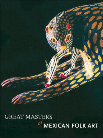 Great Masters of Mexican Folk (Mexican Folk Art)