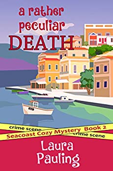 A Rather Peculiar Death (Seacoast Cozy Mystery Book 2) by [Pauling, Laura]