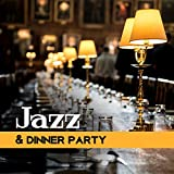 jazz mix - Jazz & Dinner Party - Soothing Jazz Compilation, Cocktail Mix 2017, Romantic Music for Dinner