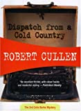 Dispatch from a Cold Country, Robert Cullen, 1933397896