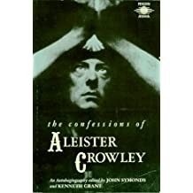 Confessions Of Aleister Crowley