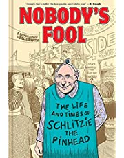 Nobody's Fool. The Life And Times Of Schlitzie