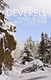 Warm Bodies in a Cold War: A Short Story Featuring Casey Collins (Casey Collins International Thrillers Book 0)