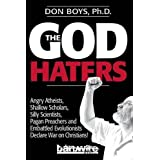 The God Haters: Angry Atheists, Shallow Scholars, Silly Scientists, Pagan Preachers and Embattled Evolutionists Declare War Against Christians by Don Boys (2015-09-18)