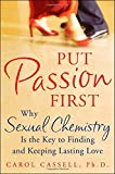 img - for Put Passion First: How Sexual Chemistry is the Key to Finding and Keeping the Man of Your Dreams book / textbook / text book