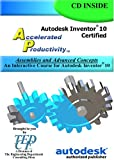 Accelerated Productivity 10 : An Interactive Course for Autodesk Inventor 10, Melvin, David, 1933030054