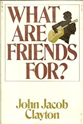 What Are Friends For?: A Novel