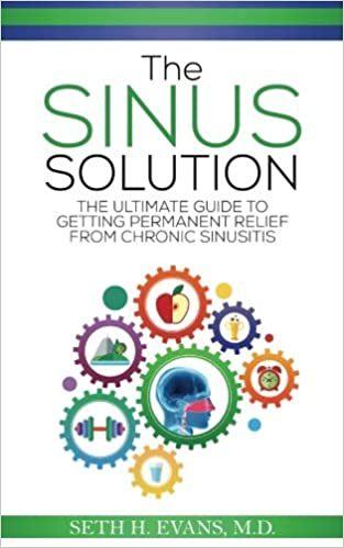 The Sinus Solution: The Ultimate Guide to Getting Permanent