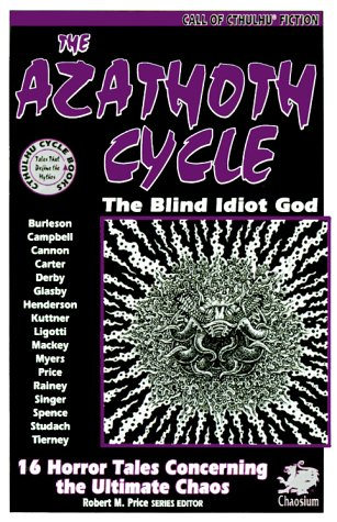 The Azathoth Cycle: Tales of the Blind Idiot God (Call of Cthulhu Fiction)