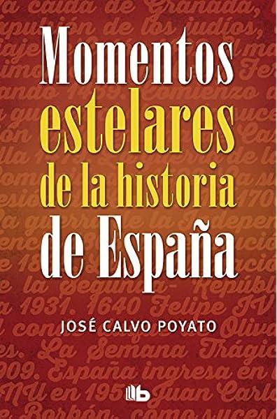 Momentos estelares de la historia de España No ficción: Amazon.es ...