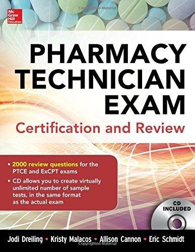 Pharmacy Technician Exam Certification and Review 1st Edition by Dreiling, Jodi, Malacos, Kristy, Cannon, Allison, Schmidt, E (2014) Paperback