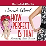 How Perfect Is That | Sarah Bird
