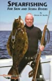 Spearfishing for Skin and Scuba Divers, Steven M. Barsky, 0941332594