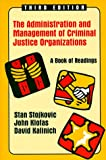 The Administration and Management of Criminal Justice Organizations : A Book of Readings, , 1577660374