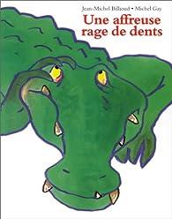 Une affreuse rage de dents par Jean-Michel Billioud