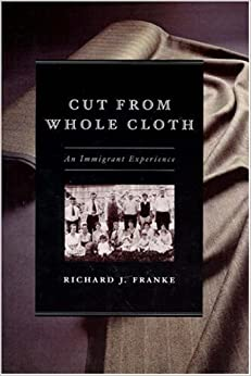 Book Cut from Whole Cloth: An Immigrant Experience