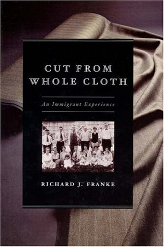 Cut from Whole Cloth: An Immigrant Experience