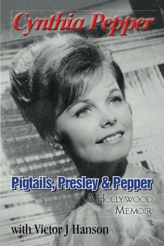 (Pigtails, Presley & Pepper: A Hollywood Memoir)