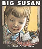 Big Susan, Elizabeth Orton Jones, 1930900066