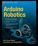 Arduino Robotics by John-David Warren, Josh Adams, Harald Molle Picture
