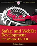 Safari and WebKit Development for iPhone OS 3. 0, Richard Wagner, 0470549661